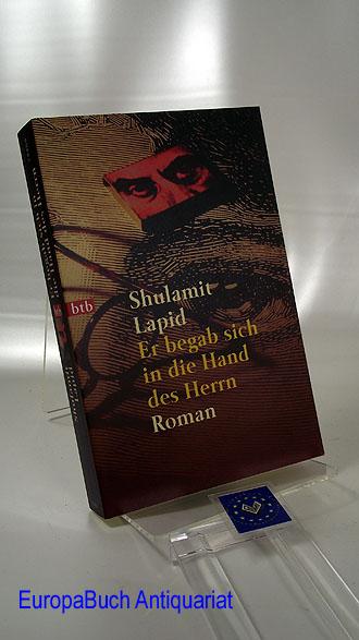Er begab sich in die Hand des Herrn : Roman. Aus dem Hebräischen von Judith Brüll-Assan, Goldmann ; 72205 : btb 3 . Auflage,