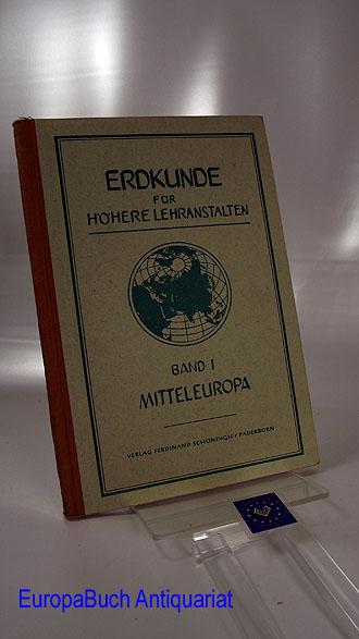 Erdkunde für Höhere Lehranstalten: Mitteleuropa Band 1 -