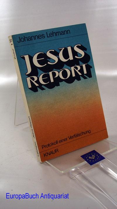 Jesus-Report: Protokoll einer Verfälschung (Knaur-Taschenbücher ; 301) 1973