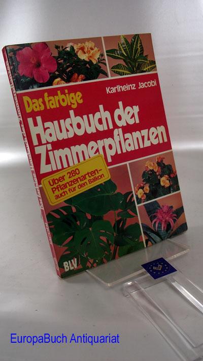 Das farbige Hausbuch der Zimmerpflanzen. 7 . Auflage, Neuausgabe,