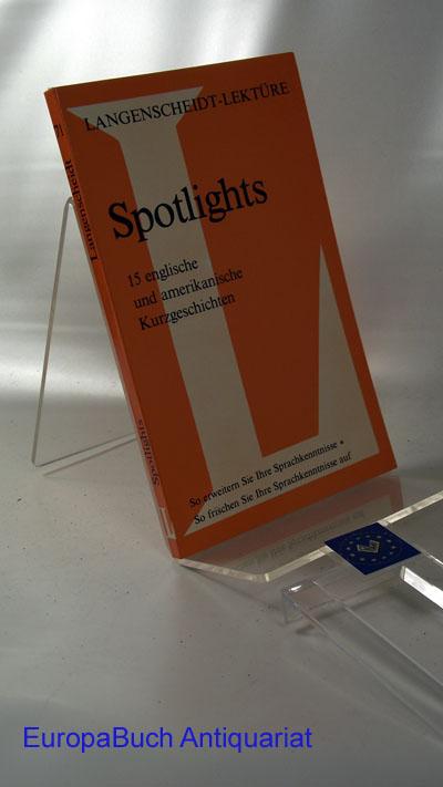 Langenscheidt Lektüre, Spotlights :  Band 71, 15 englische und amerikanische Kurzgeschichten 1 . Auflage, 1980