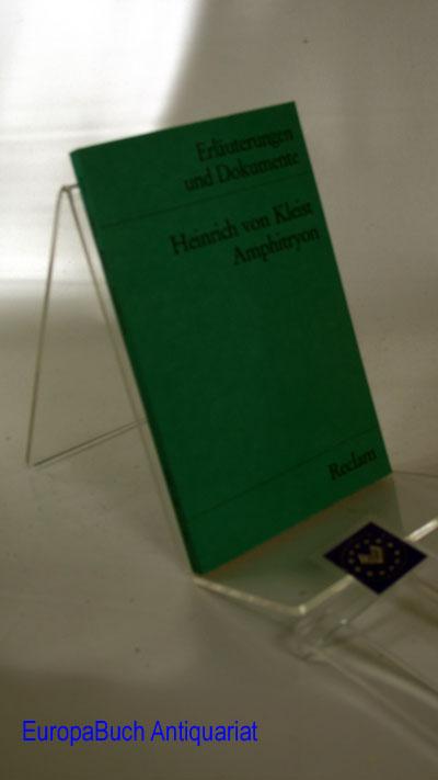 Heinrich von Kleist: Amphitryon : Erläuterungen und Dokumente : Reclams Universal Bibliothek Band Nr. : 8162(2)