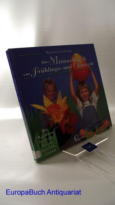 Das Mitmachbuch zur Frühlingszeit und Osterzeit. Mit Kindern basteln, lesen, spielen, singen.