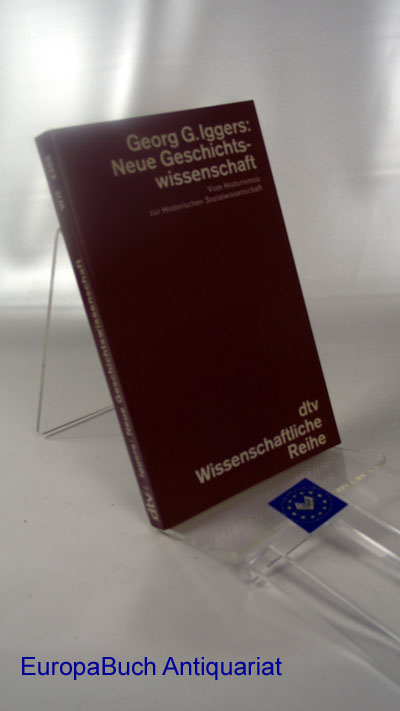 Neue Geschichtswissenschaft : Vom Historismus zur Historischen Sozialwirtschaft Wissenschaftliche Reihe 4308 Deutsche  Erstausgabe, 1978