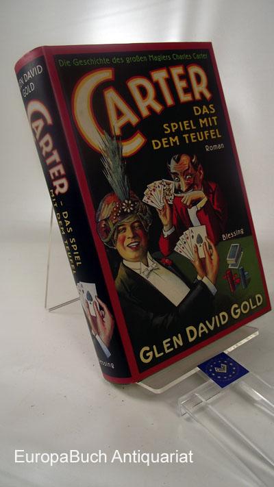 Carter: Das Spiel mit dem Teufel. Die Geschichte des großen Magiers Charles Carter. Roman 1 . Auflage,