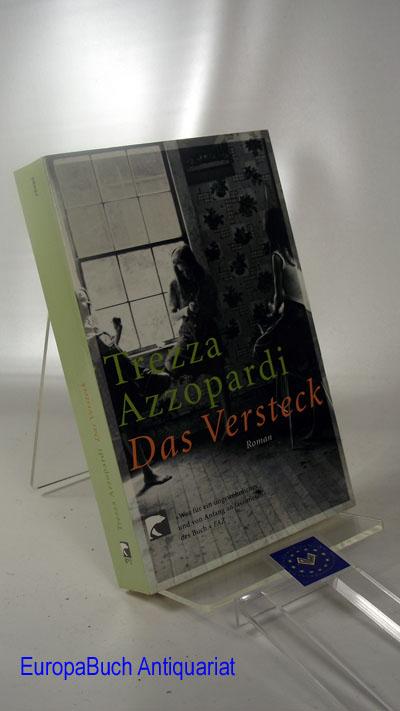 Das Versteck: Roman  aus dem Englischen von Monika Schmalz