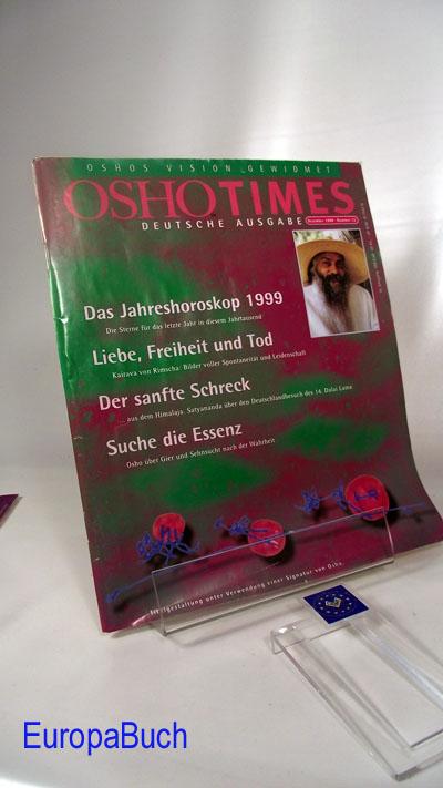 Oshotimes : Dezember 1998- Nummer 12 : Deutsche Ausgabe : Das Jahreshoroskop 1999; Liebe, Freiheit und Tod; Der sanfte Schreck; Suche die Essenz.... Herausgegeben von: Osho Verlag GmbH
