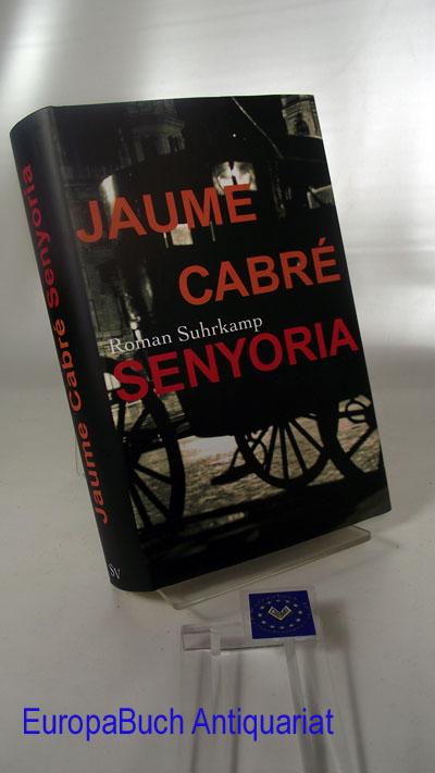 Senyoria. Roman. Aus dem Katalanischen von Kirsten Brandt. 1 . Auflage, 2009