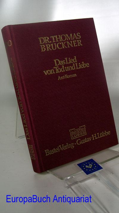 Das Lied von Tod und Liebe Dr. Thomas Bruckner Arztroman-Reihe 51 200