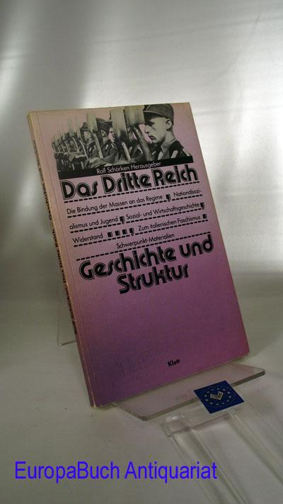 Das Dritte Reich. Geschichte und Struktur - Schwerpunkt-Materialien (für Grund- und Leistungskurse der Sekundarstufe II)