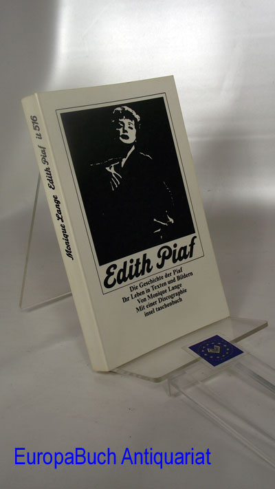 Edith Piaf: Die Geschichte der Piaf. Ihr Leben in Texten und Bildern mit einer Discographie (insel taschenbuch 516) 6. Auflage 1995,