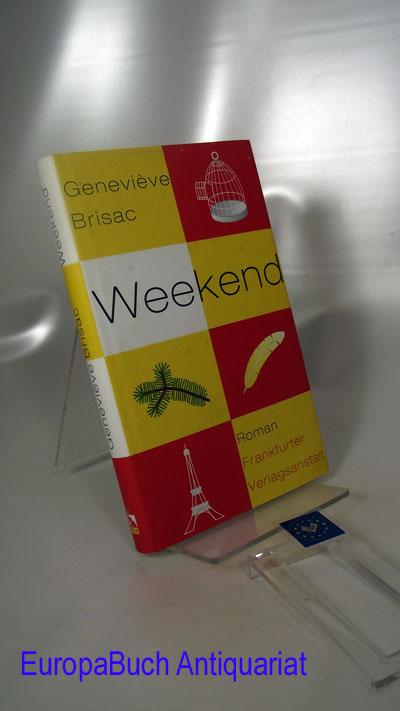 Weekend : Roman 1 . Auflage 1998, Deutsche  Erstausgabe,