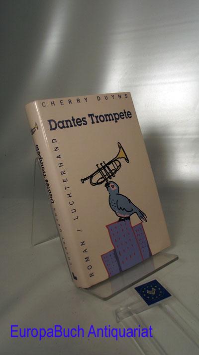 Dantes Trompete : Roman aus dem Niederländischen von Helga van Beuningen. 1. Auflage 1996,