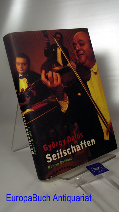 Seilschaften : Roman aus dem Ungarischen von György Dalos und Elisabeth Zylla 1. Auflage,