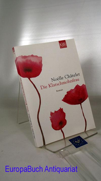 Die Klatschmohnfrau : KIWI 615 Aus dem Französischen von Uli Wittmann. 30 . Auflage 2009,