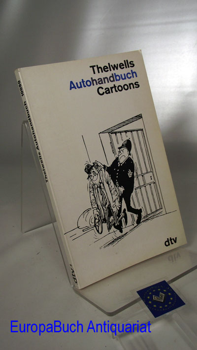Thelwells Autohandbuch : Cartoons. 3. Auflage 1985,