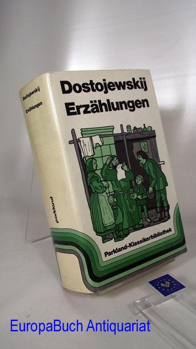 Erzählungen. Aus dem Russischen übertragen von Fritz Bennewitz, Josef Hahn ...Parkland-Klassikerbibliothek vollständige Ausgabe,