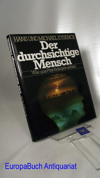 Der durchsichtige Mensch. Wie uns Psychologen sehen Ins Deutsche übertragen von Edwin Ortmann, Bettina Runge und Susanne Schaup 1983