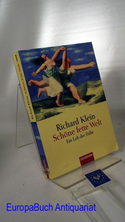 Schöne fette Welt Ein Lob der Fülle. Aus dem Amerikanischen von Michael Müller, Goldmann 15028 Vollständige Taschenbuchausgabe,