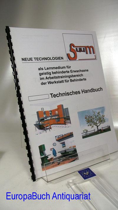 Suum :  Version 1.0 Technisches Handbuch Neue Technologien als Lernmedium für geistig behinderte Erwachsene im Arbeitstrainingsbereich der Werkstatt für Behinderte