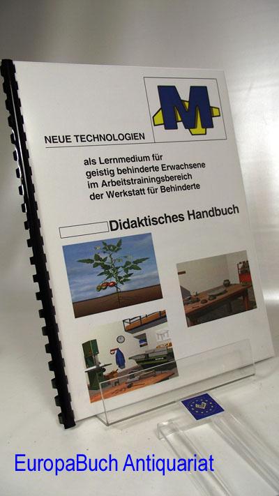 """""""MULTIPLE"""" :  Didaktisches Handbuch Neue Technologien als Lernmedium für geistig behinderte Erwachsene im Arbeitstrainingsbereich der Werkstatt für Behinderte"""