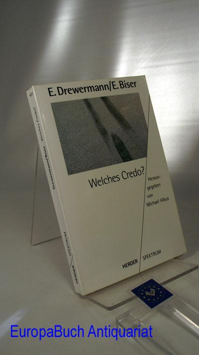 Welches Credo?. Herausgegeben von :  Michael Albus, Herder-Spektrum Band 4202 Original-Ausgabe,