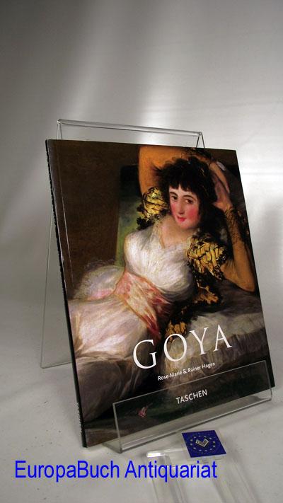Fransisko Goya : 1746 - 1828. Rose-Marie und Rainer Hagen.