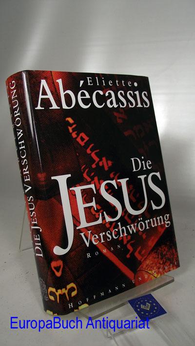 Die Jesus-Verschwörung. Roman Aus dem Französischen von Brigitte Große. 1. Auflage,