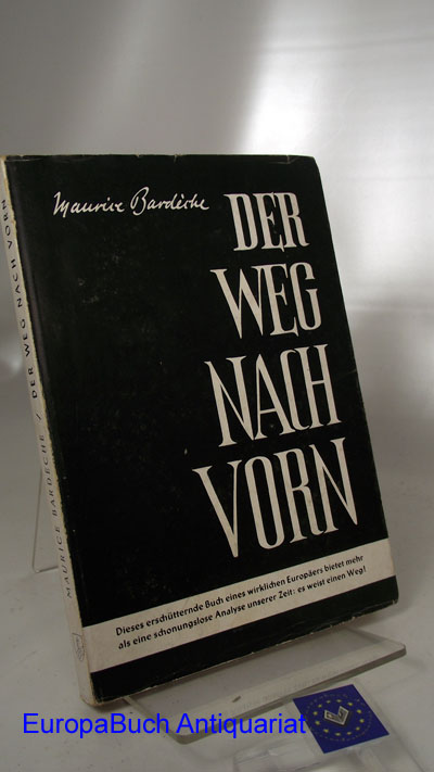 Der Weg nach vorn. Maurice Bardèche. Übersetzung: Hans-Theo Georg 1. Auflage,