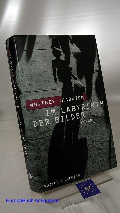 Im Labyrinth der Bilder : Roman. Aus dem Englischen von Ursula Walther. 1. Auflage,