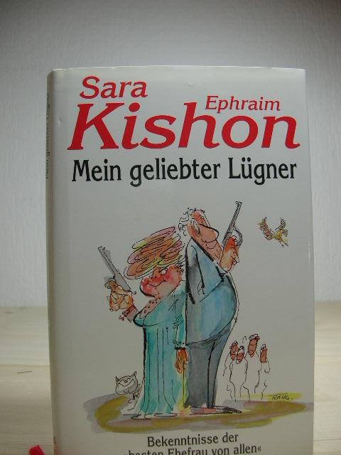 """Mein geliebter Lügner Bekenntnisse der """"besten Ehefrau von allen"""". Ins Deutsche übertragen von Ursula Abrahamy ... Mit Zeichnungen von Rudolf Angerer."""