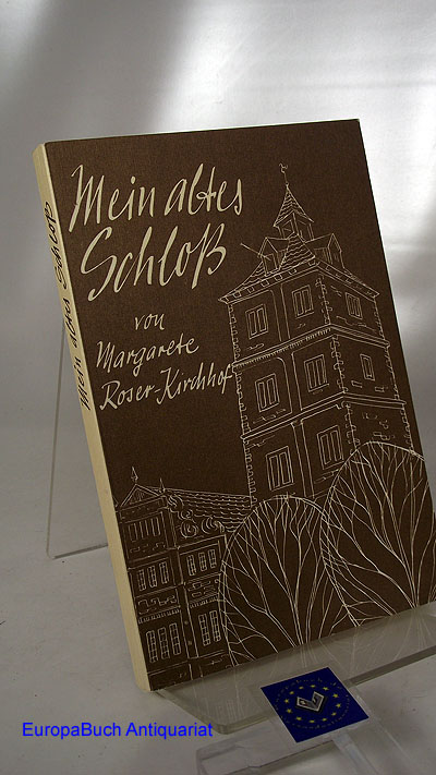 Mein altes Schloss Jugendjahre im Lipperland. 4. Auflage 1981,