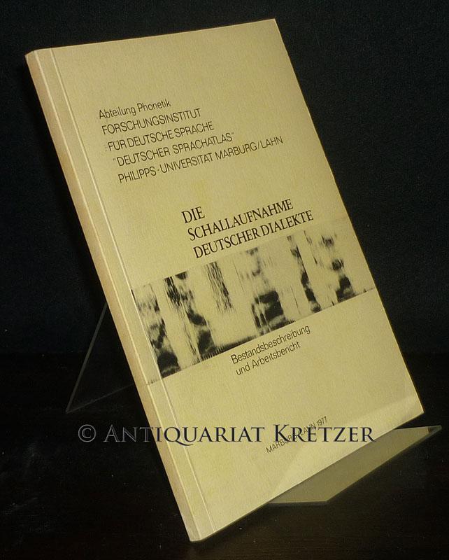 Göschel, Joachim (Hrsg.): Die Schallaufnahme deutscher Dialekte im Forschungsinstitut für deutsche Sprache. Bestandsbeschreibung und Arbeitsbericht. Herausgegeben von Joachim Göschel.