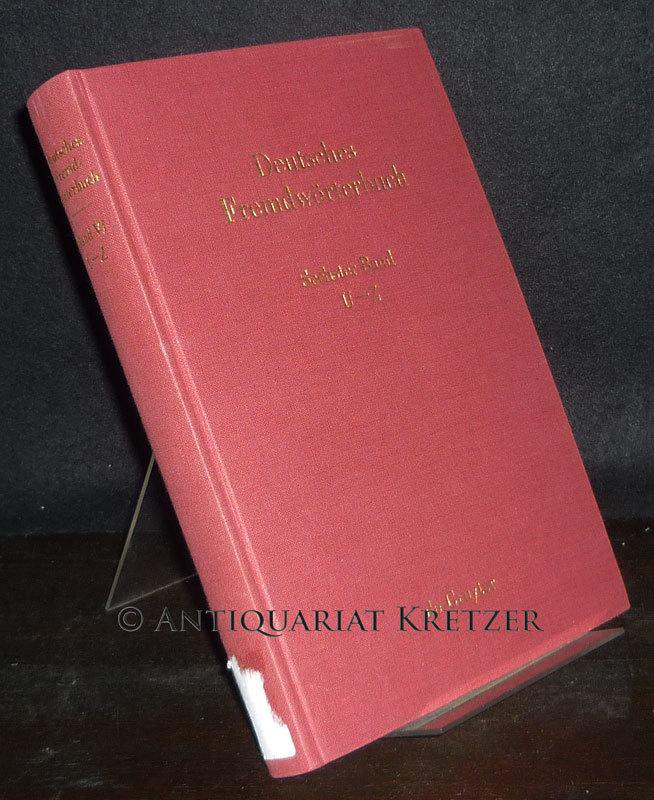 Deutsches Fremdwörterbuch - Band 6: U-Z. Begonnen von Hans Schulz, fortgeführt von Otto Basler, weitergeführt im Institut für deutsche Sprache.