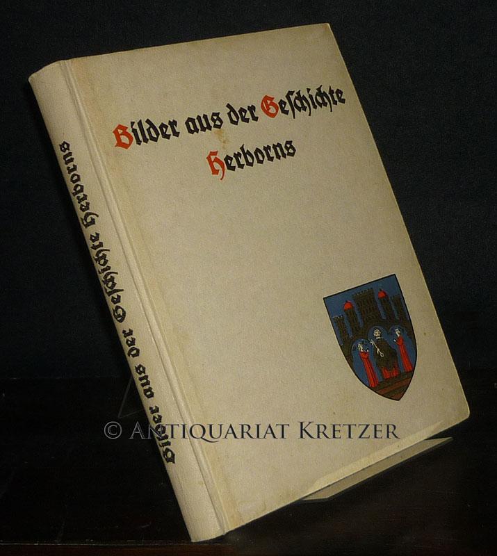 Bilder aus der Geschichte der Stadt Herborn 914-1914. Zur Tausendjahrfeier der Stadt Herborn. Herausgegeben vom Fest-Ausschuß.