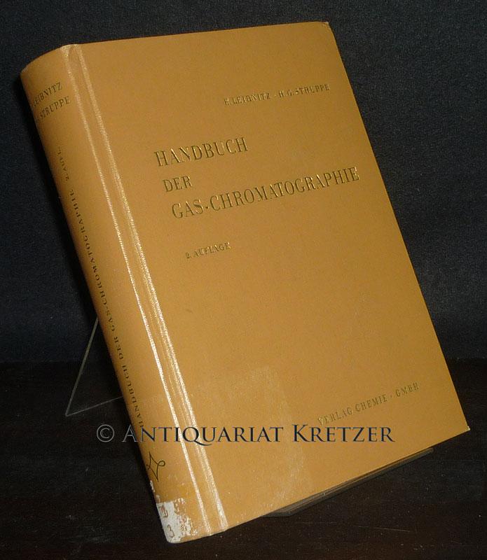 Handbuch der Gas-Chromatographie. [Herausgegeben von E. Leibnitz und H.G. Struppe]. 2., überarbeitete und erweiterte Auflage.