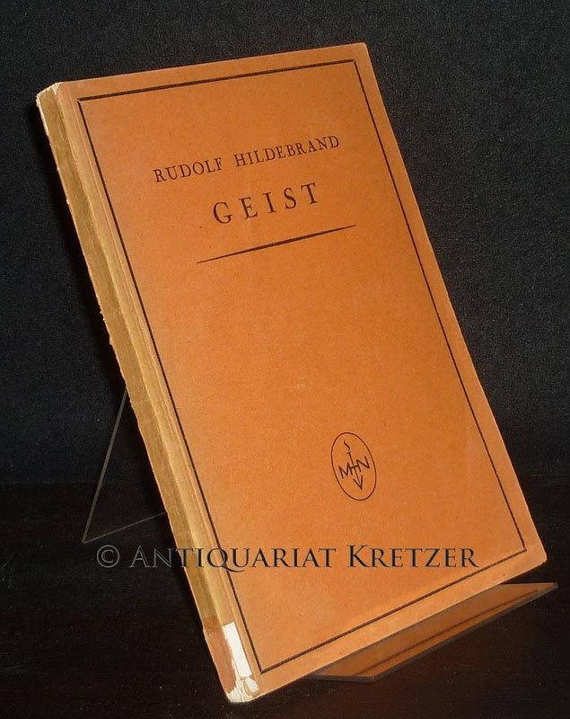 Geist. Von Rudolf Hildebrand. (= Philosophie und Geisteswissenschaften. Neudrucke. Band 3).