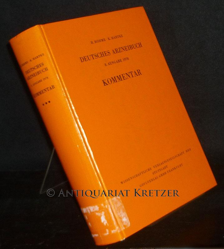 Deutsches Arzneibuch: 8. Ausgabe 1978. Kommentar. [Von von Horst Böhme und. Klaus Hartke].