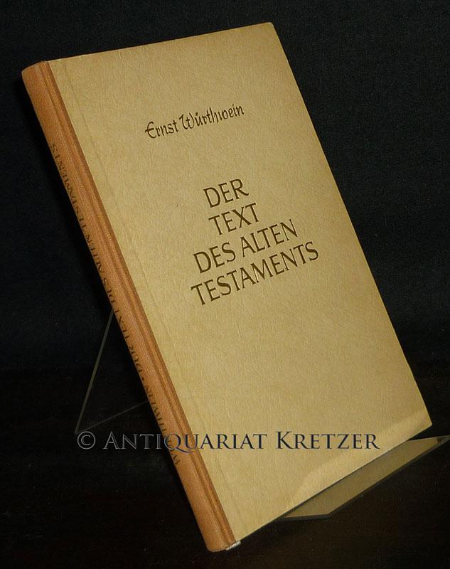 Würthwein, Ernst: Der Text des Alten Testaments. Eine Einführung in die Biblia Hebraica. [Von Ernst Würthwein].
