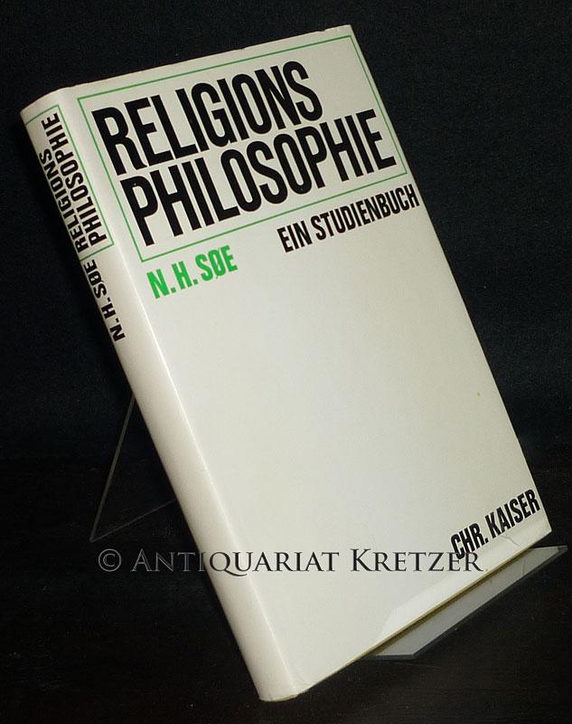 Religionsphilosophie. Ein Studienbuch. [Von N. H. Soe].