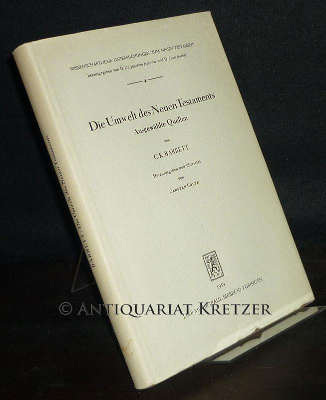 Die Umwelt des Neuen Testaments. Ausgewählte Quellen von C.K. Barrett. Herausgegeben und übersetzt von Carsten Colpe. (= Wissenschaftliche Untersuchungen zum Neuen Testament, Band 4).