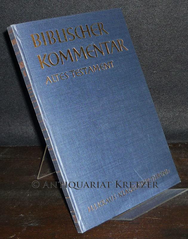 Klagelieder (Threni). Von Hans-Joachim Kraus. (= Biblischer Kommentar. Altes Testament, Band 20).