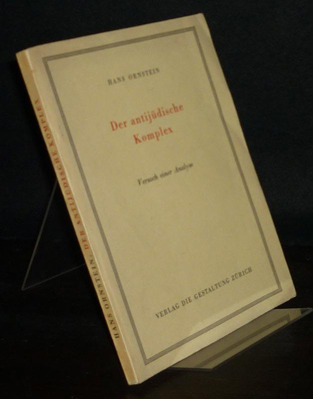 Der antijüdische Komplex. Versuch einer Analyse. [Von Hans Ornstein].