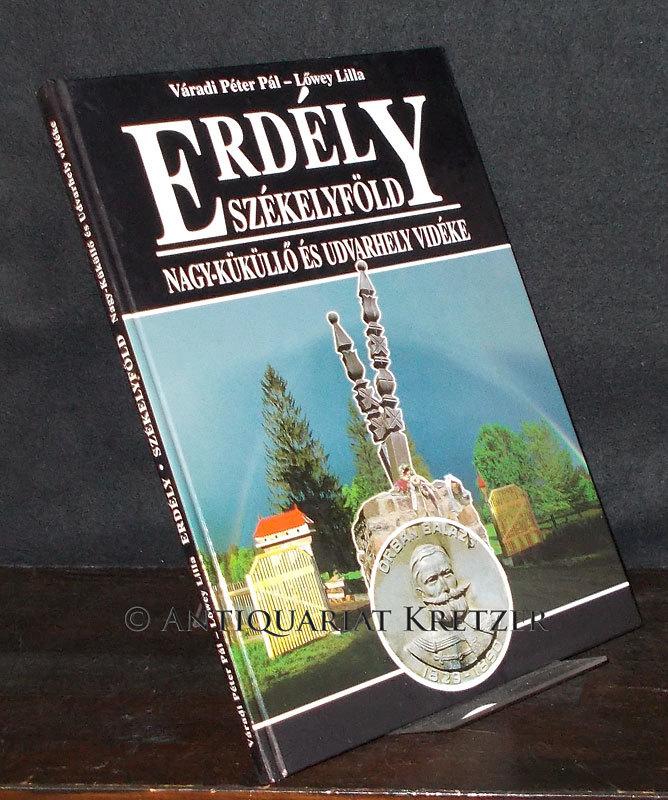 Erdely szekelyföld. Nagy-küküllö es udvarhely videke. [By Varadi Peter Pal and Löwey Lilla].