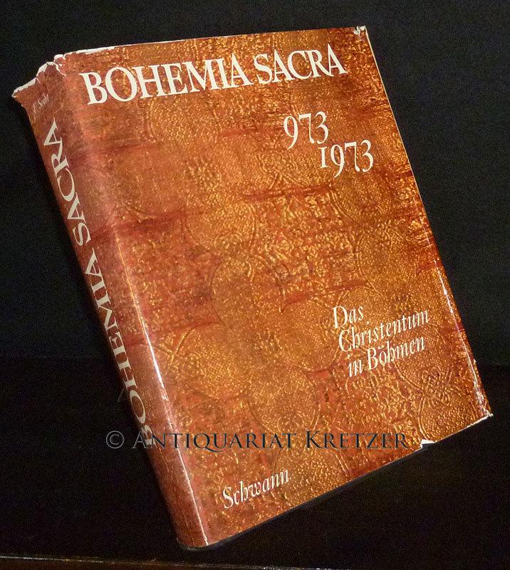 Bohemia sacra. Das Christentum in Böhmen 973 - 1973. Ecclesia temporalis; ecclesia universalis; ecclesia magistra; ecclesia. [Herausgegeben von Ferdinand Seibt].