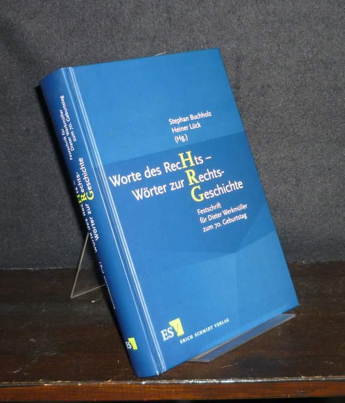 Worte des Rechts - Wörter zur Rechts-Geschichte. Festschrift für Dieter Werkmüller zum 70. Geburtstag. [Herausgegeben von Stephan Buchholz und Heiner Lück].