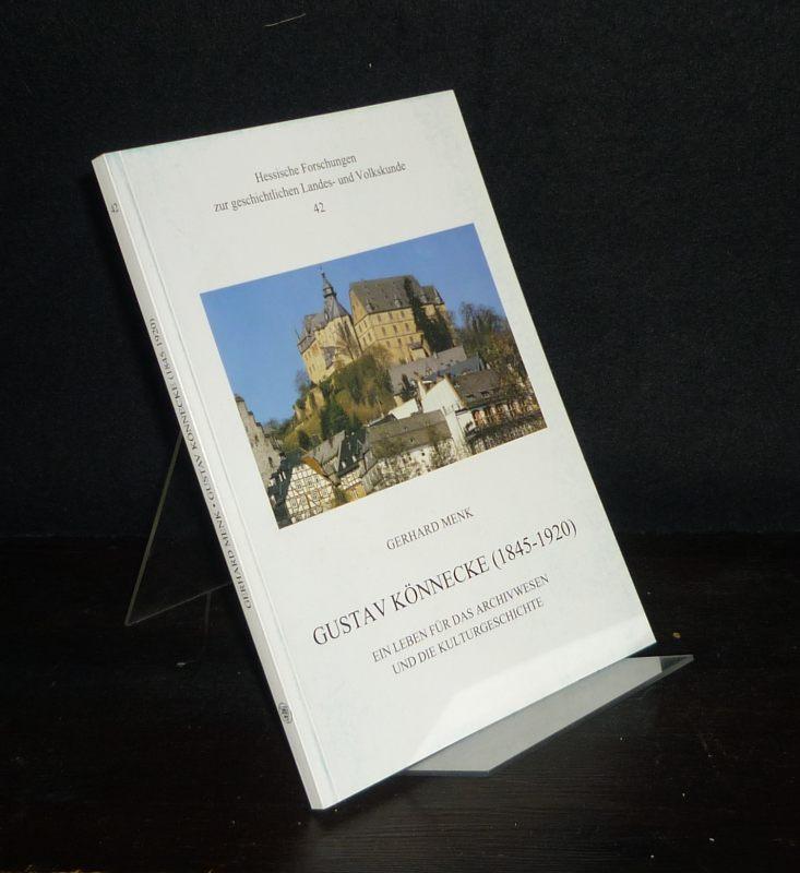 Menk, Gerhard: Gustav Könnecke (1845-1920). Ein Leben für das Archivwesen und die Kulturgeschichte.Von Gerhard Menk. (= Hessische Forschungen zur geschichtlichen Landes- und Volkskunde, Band 42).