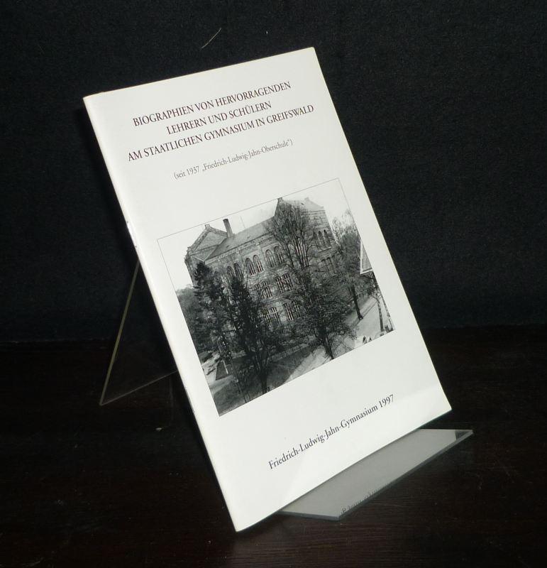 Biographien von hervorragenden Lehrern und Schülern am staatlichen Gymnasium in Greifswald. Gegründet 1561 als Schola Senatoria, seit 1937 Friedrich-Ludwig-Jahn-Oberschule.