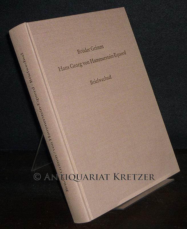 Briefwechsel der Brüder Grimm mit Hans Georg von Hammerstein-Equord. Herausgegeben von Carola Gottzmann. (= Schriften der Brüder Grimm-Gesellschaft Kassel, Band 9).