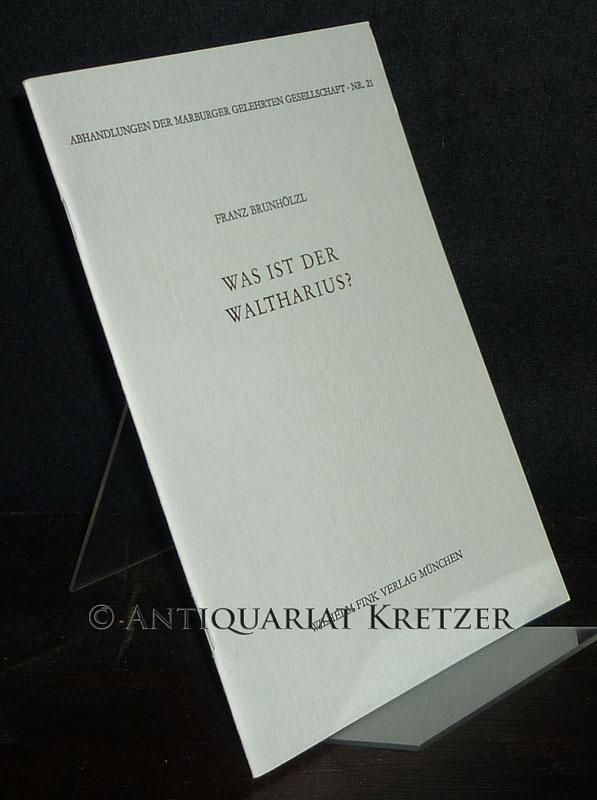 Was ist der Waltharius? Von Franz Brunhölzl. (= Abhandlungen der Marburger Gelehrten Gesellschaft, Nr. 21).